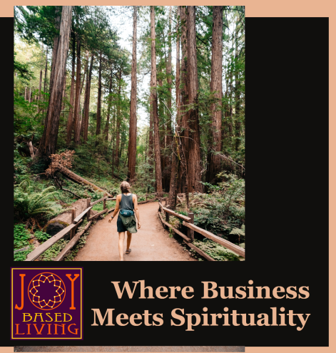 Joy-Based Living is Where Business Meets Spirituality